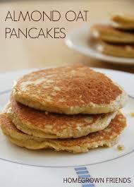 almond oat pancakes homegrown friends
