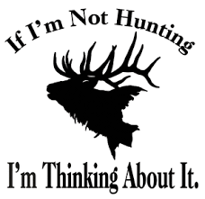 Elk Decal If Im Not Hunting Vinyl Truck Window Stickers Ebay