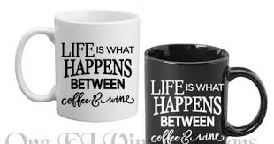 Life Is What Happens Between Coffee And Wine Vinyl Decal Coffee Mug Wine Glass Decal For Diy Project Mug Not Included Wine Glass Decals Life Is What Happens Wine Decals