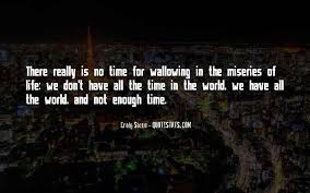 top we don t have enough time quotes famous quotes sayings