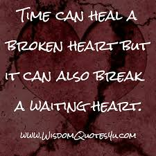 time can heal a broken heart wisdom quotes