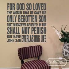John 3 16 Vinyl Wall Decal 1 For God So Loved The World That He Gave His Only Begotten Son Religious Scripture Bible Verse Christian Wall Words Joh3v16 0001