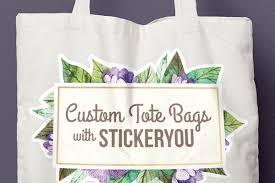 Create Custom Tote Bags With Stickeryou Stickeryou
