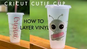 How To Layer Vinyl Cricut Cutie Cup Youtube