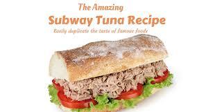 the amazing subway tuna recipe revealed