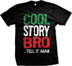 keren cerita bro ceritakan lagi lucu katakan jersey shore quotes