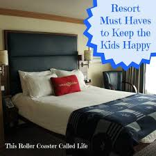 Resort Room Must Haves To Keep The Kids Happy This Roller Coaster Called Life