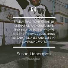 family traditions counter alienat susan lieberman about family