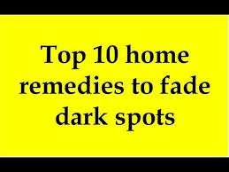 top 10 home remes to fade dark spots