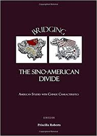 Bridging the Sino-American Divide: American Studies with Chinese  Characteristics: Priscilla Roberts, Priscilla Roberts: 9781847183170:  Amazon.com: Books