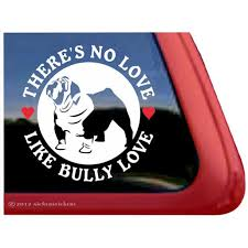 There S No Love Like Bully Love Quality Vinyl English Bulldog Dog Window Decal Walmart Com Walmart Com
