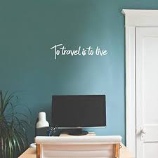 Amazon Com Vinyl Wall Art Decal To Travel Is To Live 6 X 23 Bedroom Living Room Apartment Wall Decor Vacation Wanderlust Wall Art Removable Sticker Decals 6 X