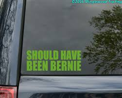 Should Have Been Bernie Vinyl Sticker Sanders Potus Die Cut Decal Minglewood Trading
