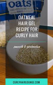 oatmeal hair gel recipe for curly hair