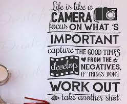 Life Is Like A Camera Focus On What S Important Capture Q87 Printing Jay