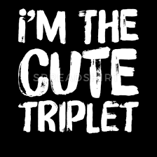 gift funny i m the cute triplet baby