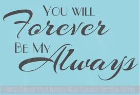 You Will Forever Be My Always Bedroom Love Quotes Wall Decals Sticker