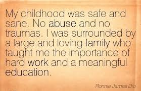 work quote by ronnie james dio childhood was safe and sane no