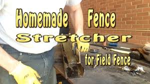 Homemade Diy Fence Stretcher Youtube