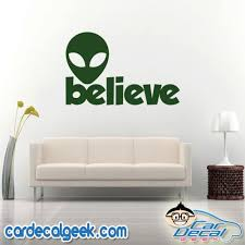 Alien Believe Car Vinyl Decal Sticker Sci Fi Decals