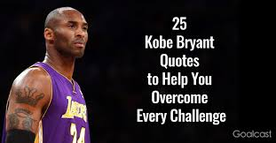 kobe bryant quotes to help you overcome every challenge