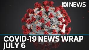 Coronavirus update July 6: Victoria ...