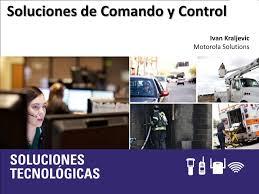 Soluciones de Comando y Control. Ivan Kraljevic Motorola Solutions ...