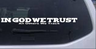 In God We Trust All Others We Track Car Or Truck Window Laptop Decal Sticker Ebay