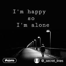 i m happy so i m alone nojoto