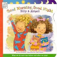 Good Morning Good Night Billy & Abigail: Hoffman, Don, Dakins, Todd:  9781403705426: Books - Amazon.ca