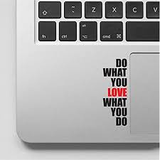 Amazon Com Wicked Decals Do What You Love Motivational Inspirational Quote Laptop Sticker Decal Compatible With Macbook Retina Macbook Pro Macbook Air Wd 87 Arts Crafts Sewing