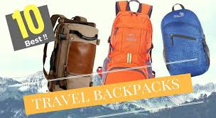 most useful backpacks for travel 2017