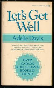 Let's Get Well: Davis, Adelle: Amazon.com: Books