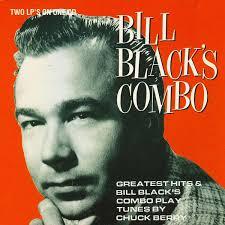 Bill Black's Combo - Greatest Hits & Bill Black's Combo Play Tunes ...