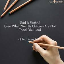 god is faithful even when quotes writings by john jdecent