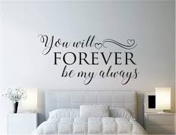 Amazon Com Gauan Vinly Art Decal Words Quotes You Will Forever Be My Always For Bedroom Nursery Kids Room Home Kitchen