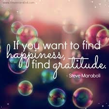 if you want to happiness gratitude steve maraboli
