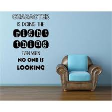 Inspirational Quote Character Is Doing The Right Thin Even When No One Is Looking Vinyl Wall Decal 20 X12 Walmart Com Walmart Com