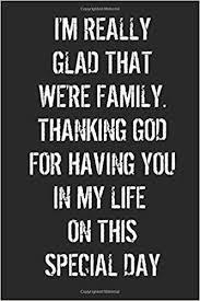 i m really glad that we re family thanking god increase gratitude