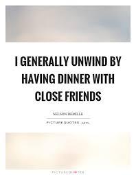 having dinner friends quotes sayings having dinner