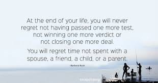 spend time your loved ones quotes