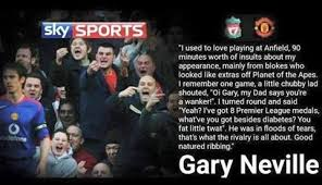 players sayings on great story from gary neville about