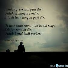 pandang cermin puji diri quotes writings by ayy aim yourquote