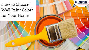 how to choose wall paint colors for