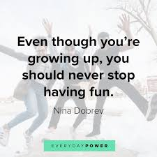 quotes about having fun and living your life