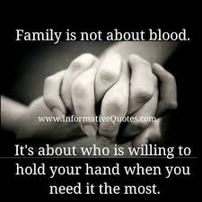 family is someone who will be there when you re down and out and