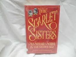 THE SCARLET SISTERS sex suffrage & scandal by Myra Macpherson ...