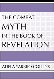 The Combat Myth in the Book of Revelation: Collins, Adela Yarbro:  9781579107161: Amazon.com: Books