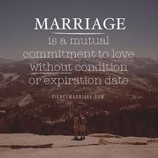 marriage is a mutual commitment to love out condition or