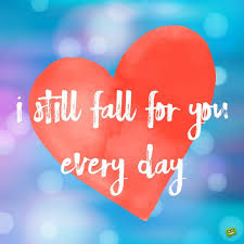 love quotes for my boyfriend falling for you every day